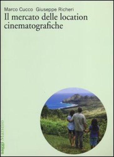 Il mercato delle location cinematografiche - Marco Cucco |