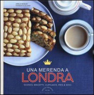 Una merenda a Londra. Scones, biscotti, cupcakes, pies & soci - Amelia Wasiliev | Jonathanterrington.com