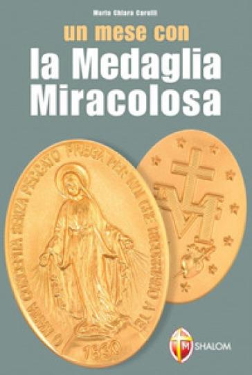 Un mese con la medaglia miracolosa - M. Chiara Carulli  
