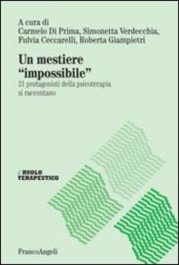 Un mestiere «impossibile». 21 protagonisti della psicoterapia si raccontano -  pdf epub