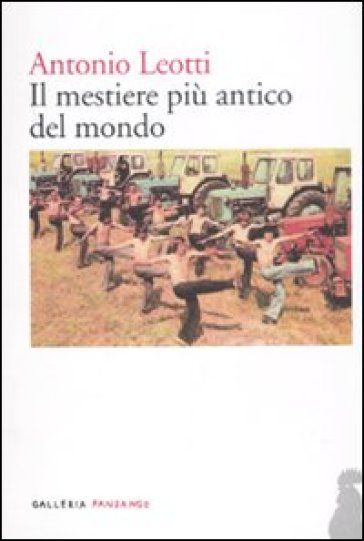 Il mestiere più antico del mondo - Antonio Leotti |