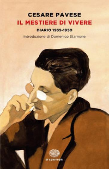 Il mestiere di vivere. Diario (1935-1950) - Cesare Pavese | Rochesterscifianimecon.com