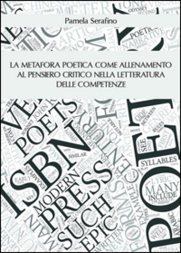 La metafora poetica come allenamento al pensiero critico nella letteratura delle competenze - Pamela Serafino |