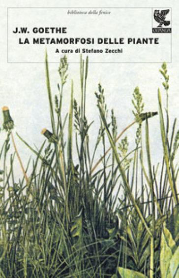 La metamorfosi delle piante e altri scritti sulla scienza della natura - Johann Wolfgang Goethe  