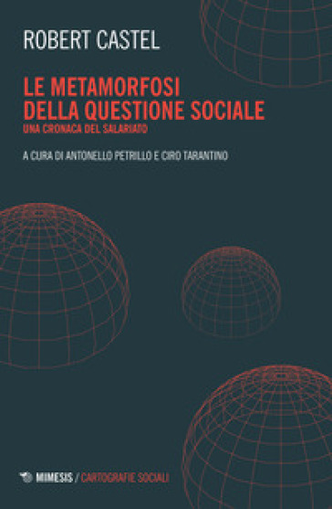 Le metamorfosi della questione sociale. Una cronaca del salariato