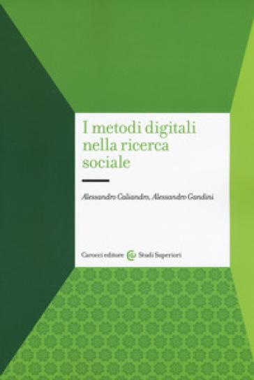 I metodi digitali nella ricerca sociale - Alessandro Caliandro | Jonathanterrington.com