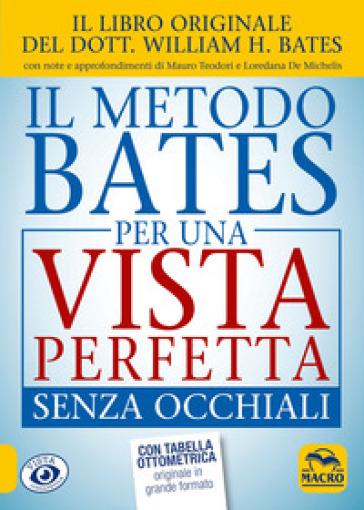 Il metodo Bates per una vista perfetta senza occhiali - William Horatio Bates  