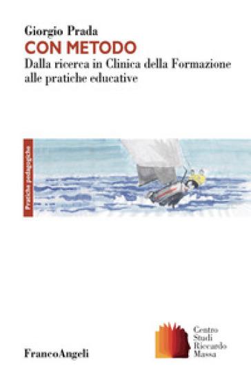 Con metodo. Dalla ricerca in Clinica della Formazione alle pratiche educative - Giorgio Prada pdf epub