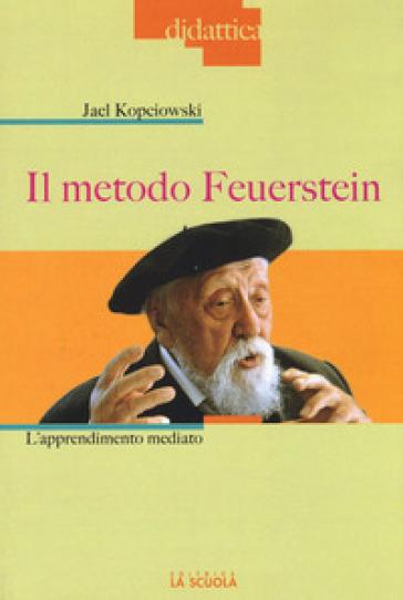 Il metodo Feuerstein. L'apprendimento mediato - Jael Kopciowski Camerini |