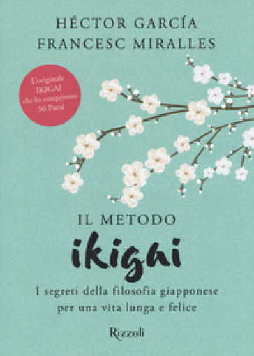 Il metodo Ikigai. I segreti della filosofia giapponese per una vita lunga e felice - Héctor Garcia |