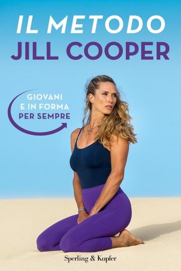 Il metodo Jill Cooper. Giovani e in forma per sempre - Jill Cooper  