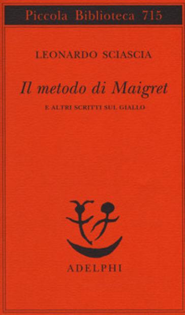 Il metodo di Maigret e altri scritti sul giallo - Leonardo Sciascia | Thecosgala.com