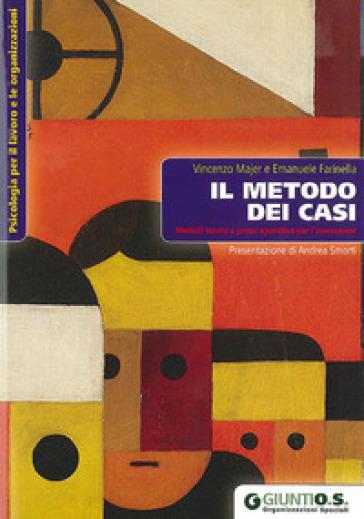 Il metodo dei casi. Modelli teorici e prassi operativa per l'assessment - Vincenzo Majer   Thecosgala.com