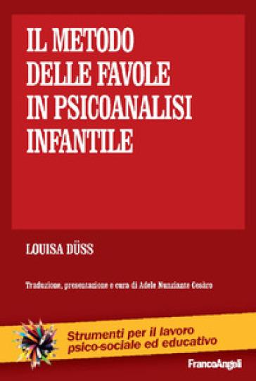 Il metodo delle favole in psicoanalisi infantile - Louisa Duss |