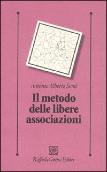 Il metodo delle libere associazioni - Antonio Alberto Semi   Rochesterscifianimecon.com