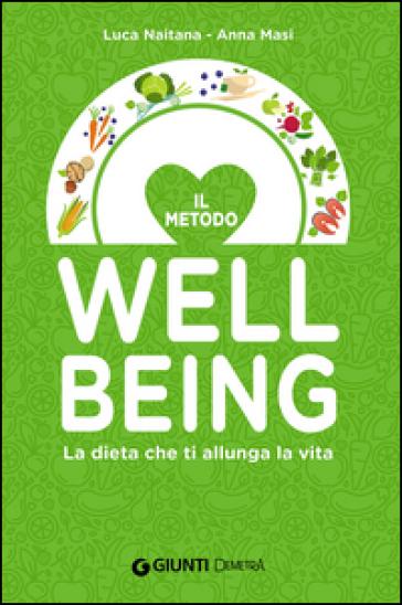 Il metodo wellbeing. La dieta che ti allunga la vita