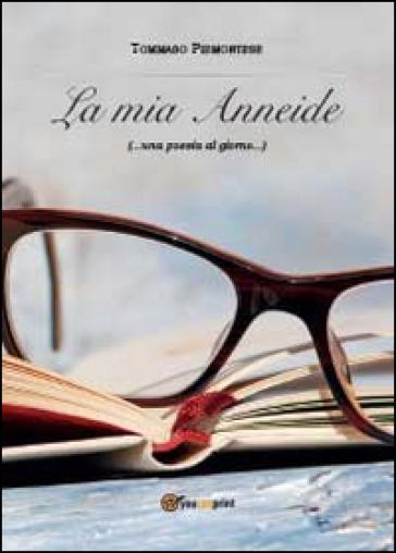 La mia Anneide (...una poesia al giorno...) - Tommaso Piemontese   Jonathanterrington.com