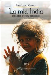 La mia India. Diario di un medico