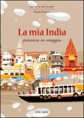 La mia India. Pensieri in viaggio