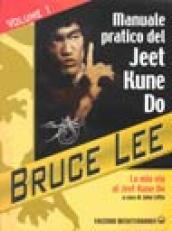 La mia Via al Jeet Kune Do. 1.Manuale pratico del Jeet Kune Do