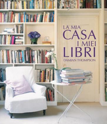 La mia casa i miei libri ediz illustrata damian for Voglio costruire la mia casa