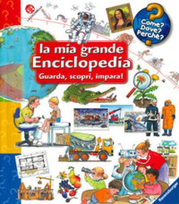 La mia grande enciclopedia. Guarda, scopri, impara! Ediz. a colori - Wolfgang Metzger |
