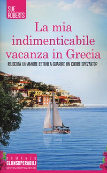 La mia indimenticabile vacanza in Grecia - SUE ROBERTS | Ericsfund.org