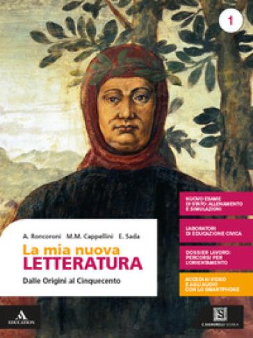 La mia nuova letteratura. Per le Scuole superiori. Con e-book. Con espansione online. 1: Dalle origini al Cinquecento - Angelo Roncoroni |