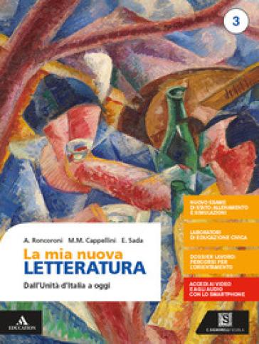 La mia nuova letteratura. Per le Scuole superiori. Con e-book. Con espansione online. 3: Dall'Unità d'Italia a oggi - Angelo Roncoroni | Kritjur.org