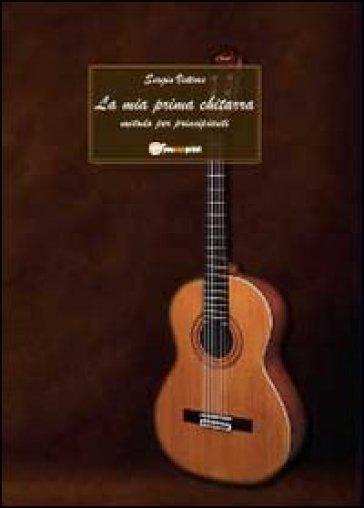La mia prima chitarra. Metodo per principianti - Sergio Vettore |