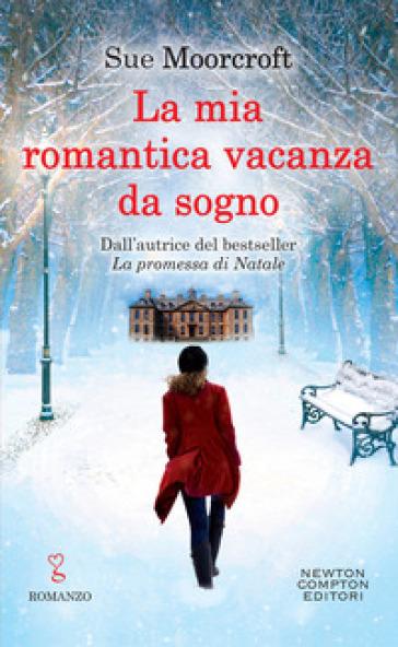 La mia romantica vacanza da sogno - Sue Moorcroft | Thecosgala.com