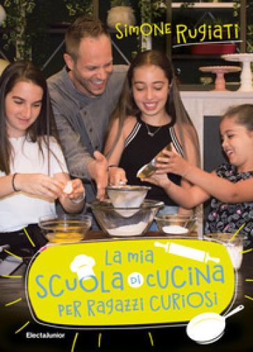 La mia scuola di cucina per ragazzi curiosi - Simone Rugiati | Thecosgala.com
