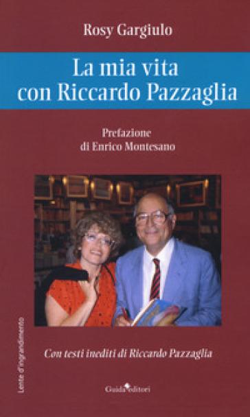 La mia vita con Riccardo Pazzaglia - Rosy Gargiulo | Kritjur.org