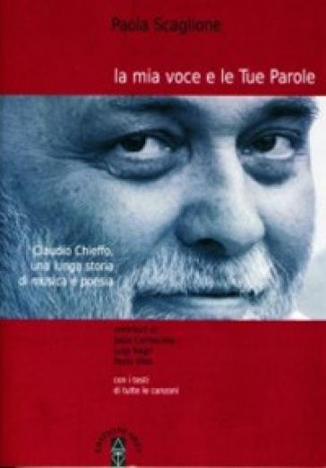 La mia voce e le tue parole. Claudio Chieffo, una lunga storia di musica e poesia - Paola Scaglione   Thecosgala.com