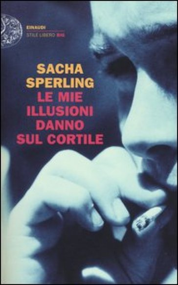 Le mie illusioni danno sul cortile - Sacha Sperling  