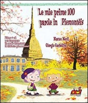 Le mie prime 100 parole in piemunteis. Con CD Audio