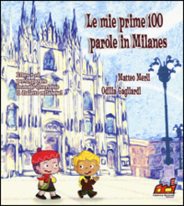 Le mie prime 100 parole in milanes. Con CD Audio