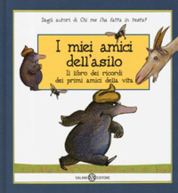 I miei amici dell'asilo. Il libro dei ricordi dei primi amici della mia vita - Werner Holzwarth   Thecosgala.com