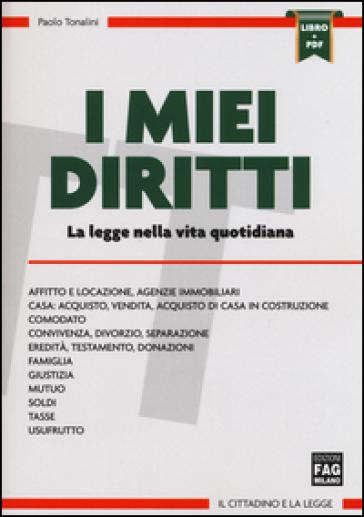I miei diritti. La legge nella vita quotidiana. Con aggiornamento online - Paolo Tonalini | Jonathanterrington.com