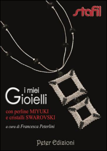 I miei gioielli con perline Miyuki e cristalli Swarovski - Francesca Peterlini   Rochesterscifianimecon.com