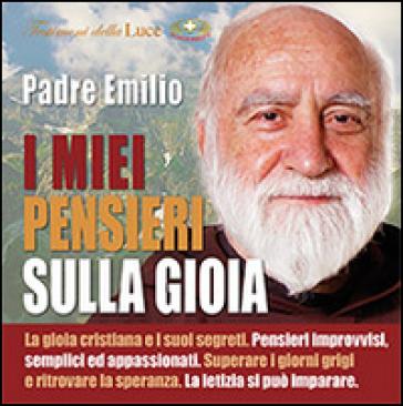 I miei pensieri sulla gioia. Con CD Audio - Emilio Cucchiella  