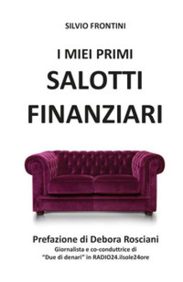 I miei primi salotti finanziari - Silvio Frontini pdf epub