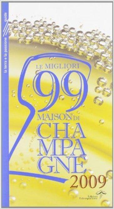 Le migliori 99 maison di champagne - L. Burei |