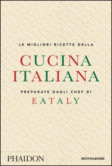 Le migliori ricette della cucina italiana preparate dagli for Le migliori ricette di cucina