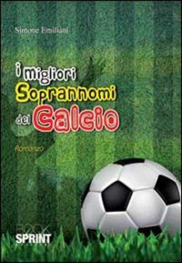 I migliori soprannomi del calcio - Simone Emiliani  