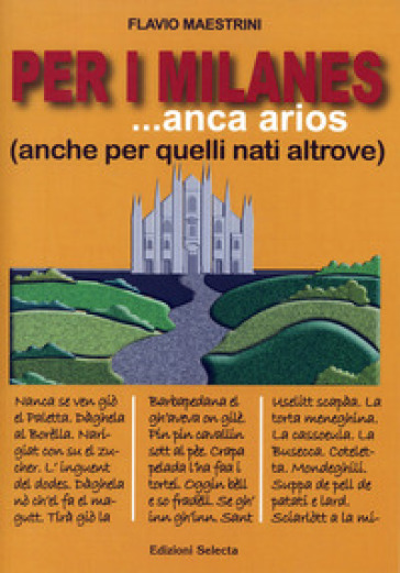 Per i milanes ... anca arios (anche per quelli nati altrove) - Flavio Maestrini  