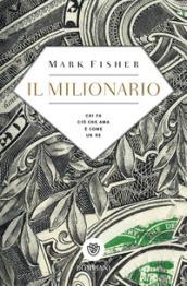 Il milionario. Chi fa ciò che ama è come un re - Mark Fisher