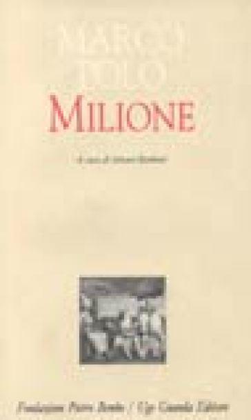 Il milione. Redazione latina del manoscritto Z. Versione italiana a fronte - Marco Polo | Rochesterscifianimecon.com