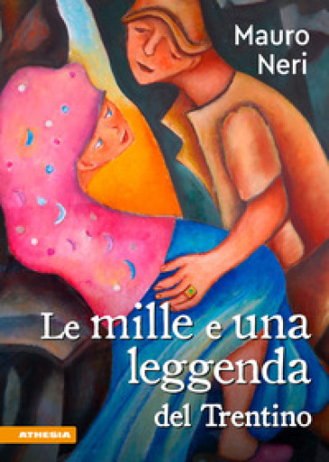 Le mille e una legenda del Trentino - Mauro Neri |