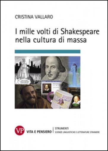I mille volti di Shakespeare nella cultura di massa - Cristina Vallaro pdf epub